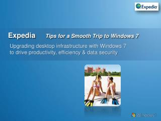 Expedia      Tips for a Smooth Trip to Windows 7