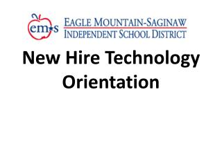 New Hire Technology  Orientation