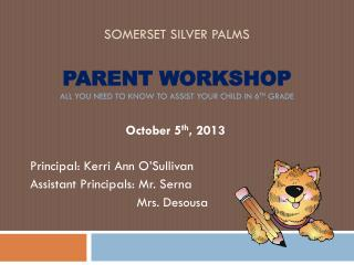 Somerset Silver Palms Parent Workshop All you need to know to assist your child in 6 th  grade