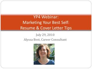 YP4 Webinar: Marketing Your Best Self:  Resume  & Cover Letter Tips