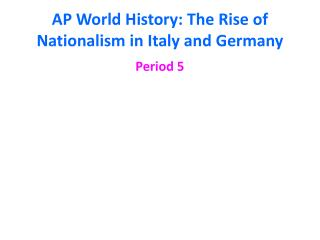 AP World History: The Rise of Nationalism in Italy and Germany