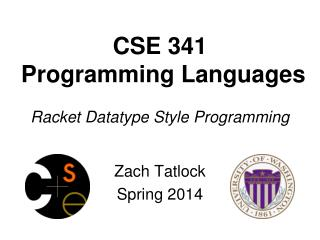CSE 341  Programming Languages Racket  Datatype  Style Programming