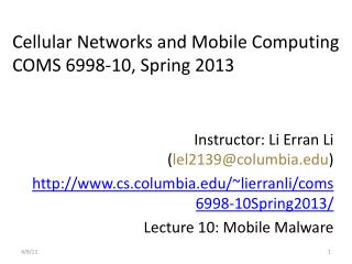 Cellular Networks and Mobile Computing COMS 6998-10, Spring 2013