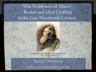 'The Nobleness of Dress':  Ruskin and Ideal Clothing  in the Late Nineteenth Century