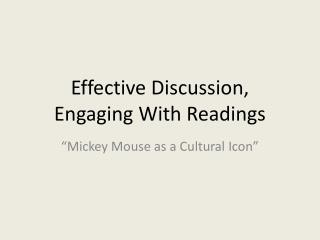 Effective Discussion,  Engaging With Readings