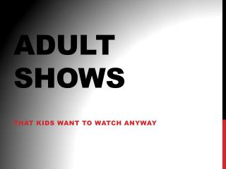 Adult shows