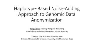 Haplotype-Based  N oise-Adding  A pproach to Genomic  D ata   Anonymization