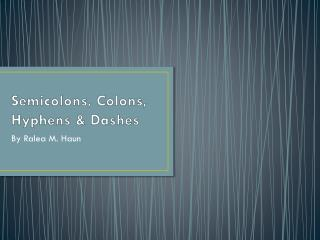 Semicolons,  Colons ,  Hyphens  &  Dashes