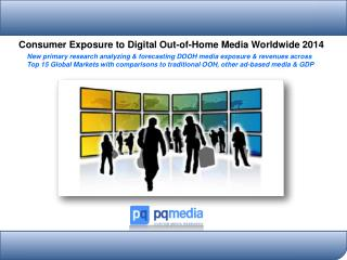 Consumer Exposure to Digital Out-of-Home Media Worldwide 2014