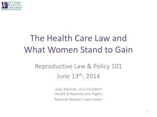 The Health Care Law and  What Women Stand to Gain