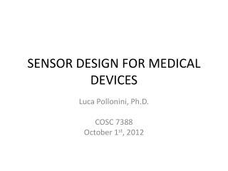 SENSOR DESIGN FOR MEDICAL DEVICES