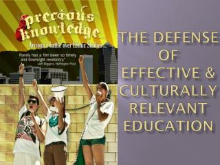 The Defense of effective &  Culturally Relevant Education