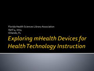 Exploring  mHealth  Devices for Health Technology Instruction