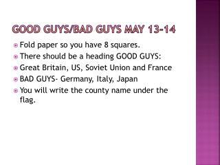 GOOD GUYS/BAD GUYS May 13-14