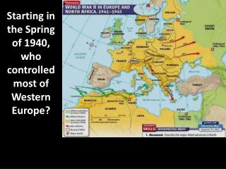 Starting in the Spring of 1940, who controlled most of Western Europe?