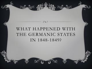 What happened with the  germanic  states in 1848-1849?