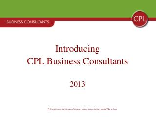 Introducing CPL Business Consultants  2013