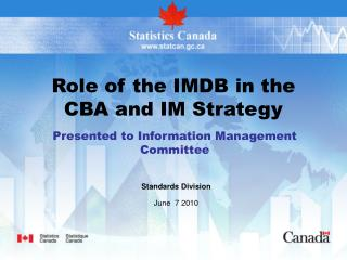 Role of the IMDB in the CBA and IM Strategy