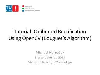 Tutorial: Calibrated Rectification Using  OpenCV  ( Bouguet 's Algorithm)