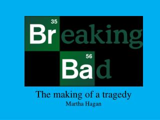 The making of a tragedy Martha Hagan
