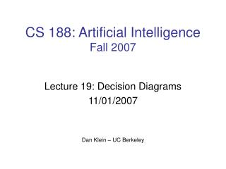 CS 188: Artificial Intelligence Fall 2007