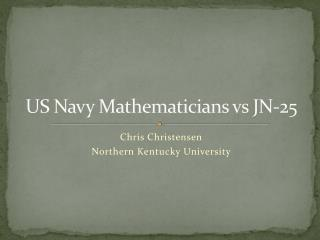 US Navy Mathematicians vs JN-25