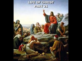 LIFE OF CHRIST PART 21