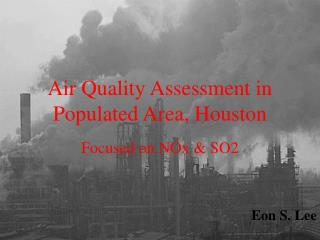 Air Quality Assessment in Populated Area, Houston