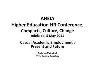 AHEIA Higher Education HR Conference,  Compacts, Culture, Change Adelaide, 5 May 2011