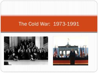 The Cold War:  1973-1991