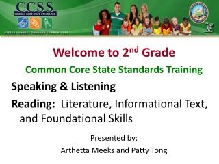 Welcome to 2 nd  Grade Common Core State Standards Training Speaking & Listening