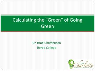 "Calculating the ""Green"" of Going Green"