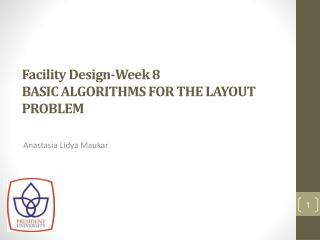 Facility Design-Week 8 BASIC ALGORITHMS  FOR THE LAYOUT PROBLEM