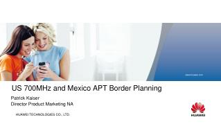 US 700MHz and Mexico APT Border Planning