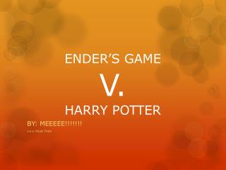 ENDER'S GAME V. HARRY POTTER