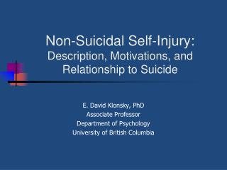 Non-Suicidal Self-Injury: Description, Motivations, and Relationship to Suicide