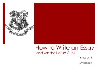How to Write an Essay (and win the House Cup)