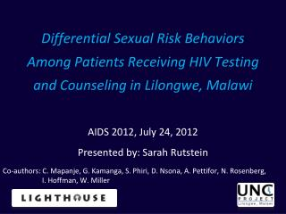 AIDS 2012, July 24, 2012 Presented by: Sarah Rutstein