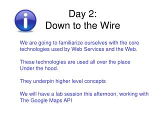Day 2: Down to the Wire