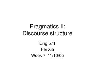 Pragmatics II:  Discourse structure