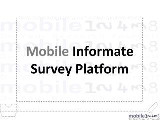 Mobile  Informate  Survey Platform