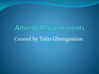 Amend Requirements
