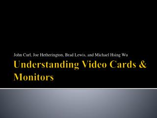 Understanding Video Cards & Monitors