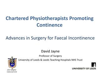 Chartered Physiotherapists Promoting Continence  Advances in Surgery for Faecal Incontinence