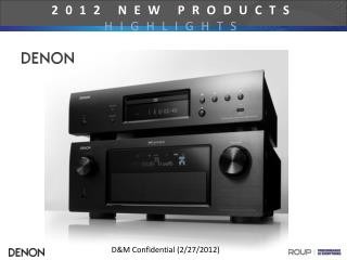 2012 NEW PRODUCTS  HIGHLIGHTS