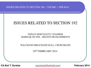 ISSUES RELATED TO SECTION 192 INDIAN MERCHANTS' CHAMBER SEMINAR ON TDS – RECENT DEVELOPMENTS