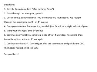 "Directions: 1. Drive to Camp Zama (see ""Map to  Camp Zama "")"