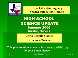 HIGH SCHOOL  SCIENCE UPDATE  Summer 2006 Austin, Texas