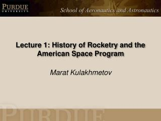 Lecture 1: History of Rocketry and the American Space Program