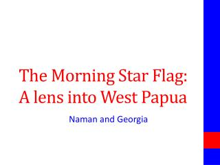 The Morning Star Flag: A lens into West Papua